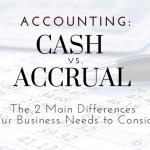 Cash vs. Accrual Accounting: Two Main Differences For Suffolk County Businesses To Consider