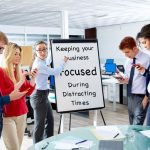 Keeping Your Suffolk County Business Focused During Distracting Times